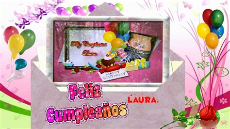 imagenes de cumpleaños laura feliz cumplea 241 os laura lauraly22460 youtube
