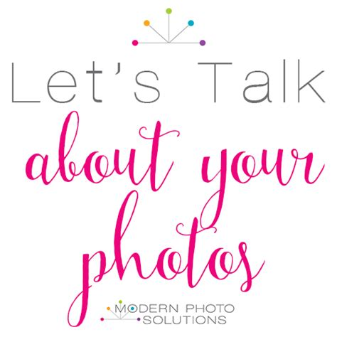 let s talk about your photos mps017 modern photo solutions