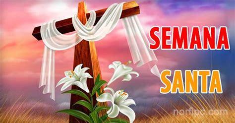 imagenes mamonas de semana santa d 237 as de la semana santa celebraciones en esta fecha