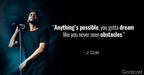 j cole quotes j cole quote anything is possible goalcast
