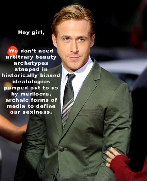 Ryan Gosling Feminist Memes - 3 feminist ryan gosling the top 10 memes of 2011