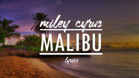 miley cyrus malibu lyrics metrolyrics miley cyrus malibu lyrics