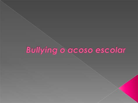 acoso escolar bullying slideshare bullying o acoso escolar