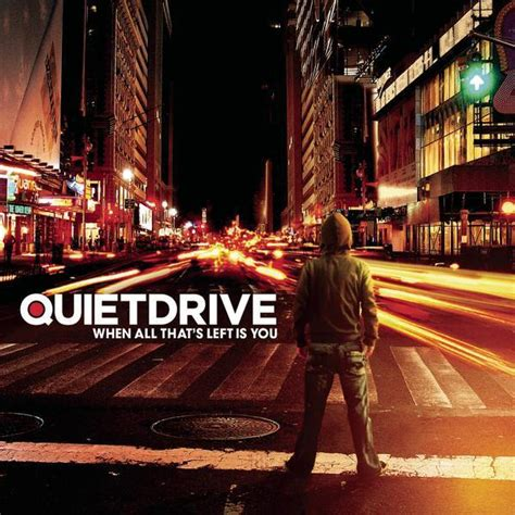 Cd Quietdrive When All That S Left Is You Quietdrive When All That S Left Is You Lyrics And