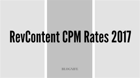 adsense cpm rates 2017 revcontent cpm rates 2018 blognife