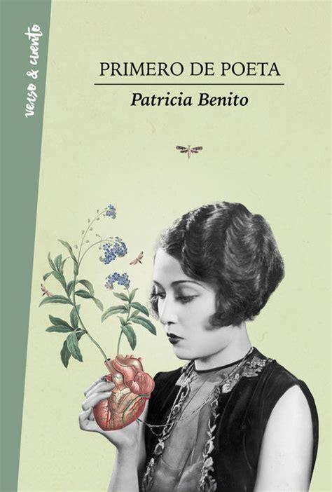 primero de poeta benito patricia sinopsis del libro rese 241 as criticas opiniones quelibroleo