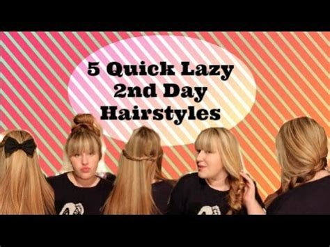 2nd day hairstyles 5 lazy 2nd day hairstyles