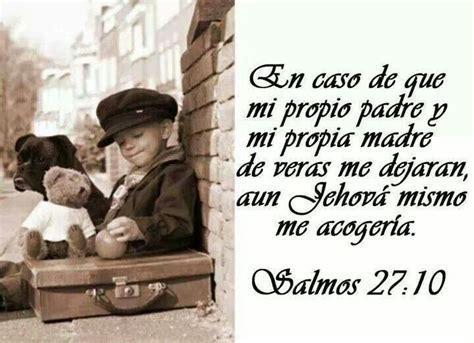 imagenes biblicas de los testigos de jehova salmo 27 10 jehova mismo me acogeria la palabra de dios