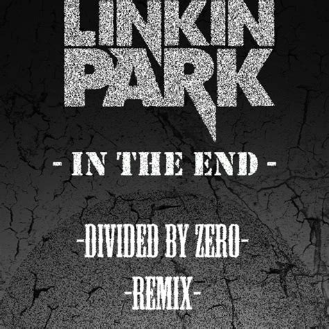 download mp3 dj remix linkin park linkin park in the end divided by zero remix free