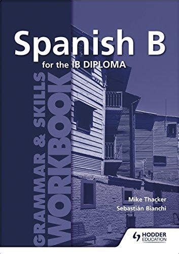 spanish b for the 1471804100 isbn 9781471804106 spanish b for the ib diploma direct textbook
