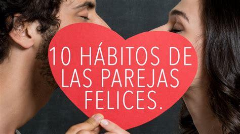 imagenes alegres de parejas 10 cosas que las parejas felices hacen youtube