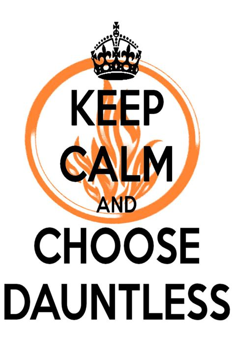 keep calm and choose dauntless by ameh lia on deviantart