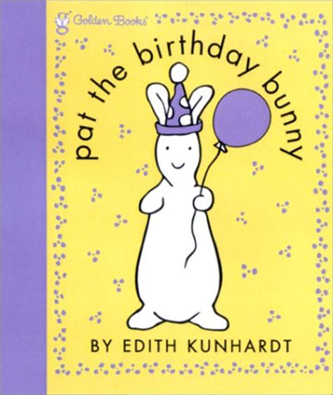 pat the bunny touch pat the birthday bunny by edith kunhardt reviews discussion bookclubs lists