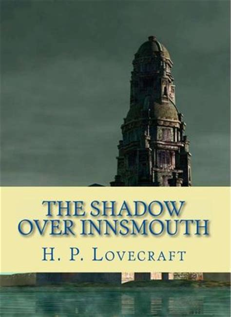 after the end of the world lovecraft books the shadow innsmouth by h p lovecraft reviews