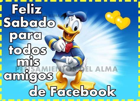 imagenes de feliz sabado amigo s feliz sabado para todos mis amigos de facebook imagen