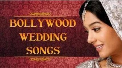 Indian Wedding Songs List by Top 100 Best Indian Wedding Songs In