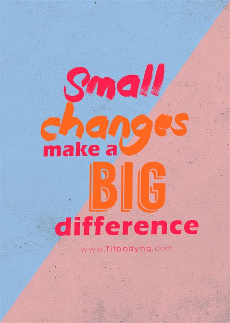 make a bid small changes make a big difference fitbodyhq