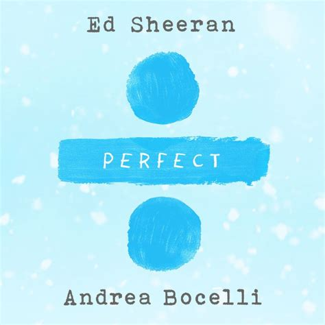 ed sheeran perfect feat ed sheeran feat andrea bocelli perfect symphony lyrics