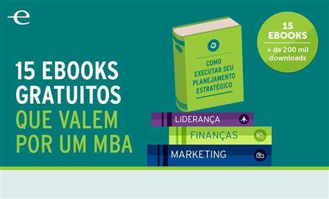Um Mba by 15 Ebooks Que Valem Por Um Mba Endeavor