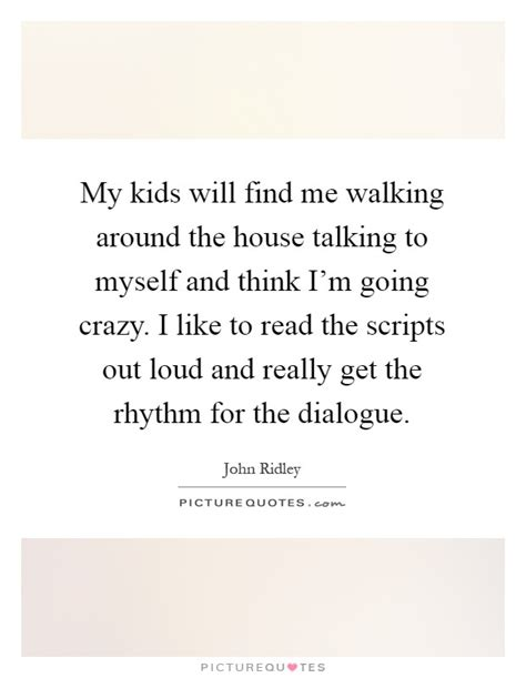 loud in the house of myself going crazy quotes sayings going crazy picture quotes