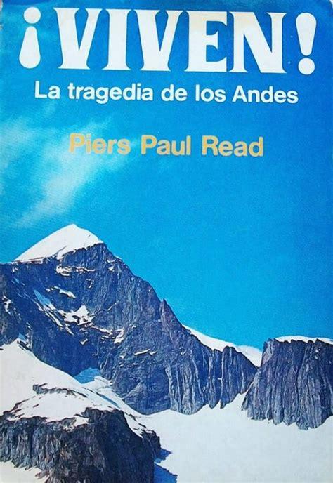 libro andes 161 viven la tragedia de los andes read piers paul sinopsis del libro rese 241 as criticas