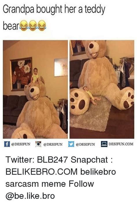teddy meme 25 best memes about memes
