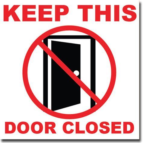 Keep Door Closed Sign by Door Global Door Controls Commercial Door Closer