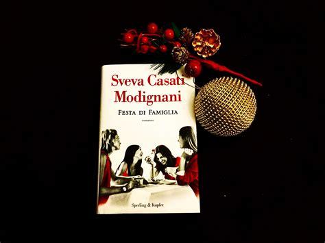 ultimo libro sveva casati modignani festa di famiglia l ultimo romanzo di sveva casati