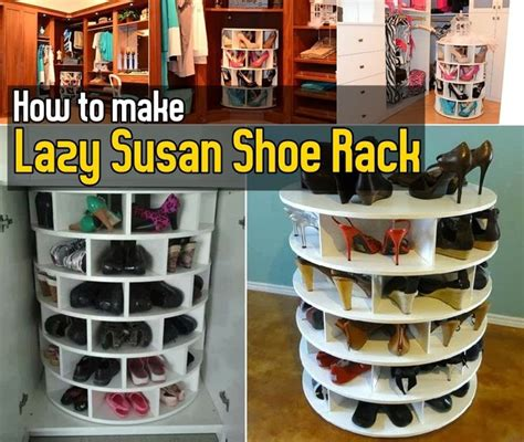 How To Build A Lazy Susan Shoe Rack by The World S Catalog Of Ideas