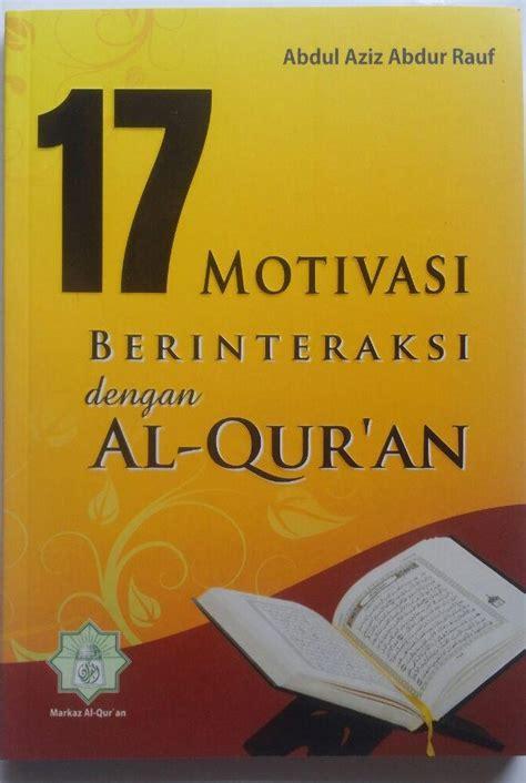 Buku Islam Fethullah Gullen Cahaya Al Quran Bagi Seluruh Mahluk buku 17 motivasi berinteraksi dengan al qur an