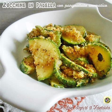 cucinare le zucchine in padella zucchine in padella con pangrattato aromatico