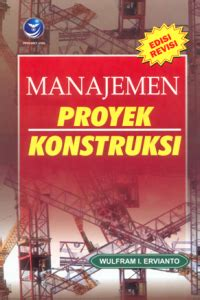 Buku Manajemen Proyek Konstruksi Edisi Revisi Wulfram Iervianto An open library manajemen proyek konstruksi edisi revisi