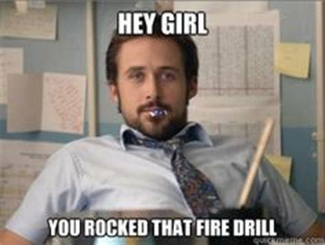 Fire Drill Meme - 1000 images about hey girl memes on pinterest hey girl