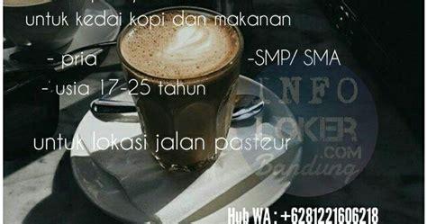 lowongan kerja kedai kopi  makanan pasteur bandung