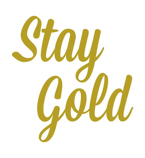 stay gold image gallery stay gold