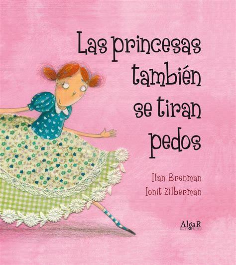 las princesas tambien se tiran pedos brenman ilan libro