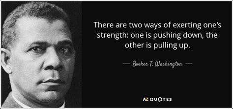 up from slavery book report top 25 quotes by booker t washington of 121 a z quotes