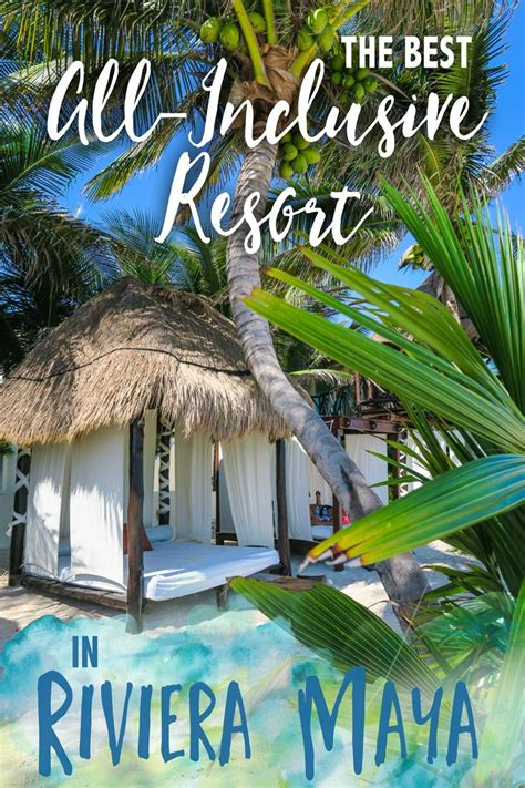 best hotel in riviera maya mexico the best all inclusive resort in riviera maya el dorado
