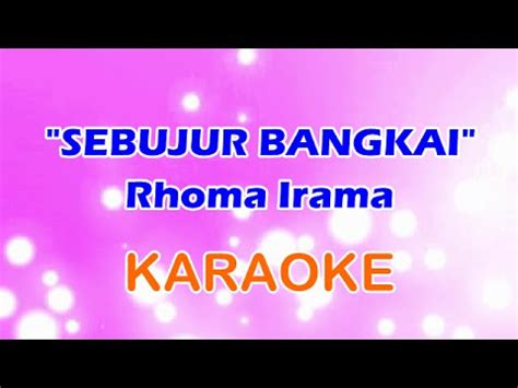 download mp3 karaoke download sebujur bangkai rhoma irama dangdut karaoke tanpa