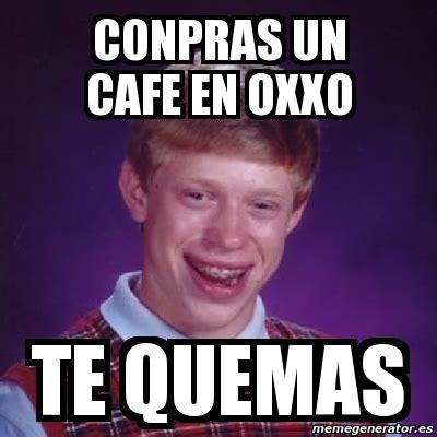 Cafe Meme - meme bad luck brian conpras un cafe en oxxo te quemas