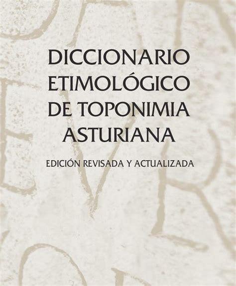libro diccionario etimologico indoeuropeo de diccionario etimol 243 gico de toponimia asturiana el sastre de los libros