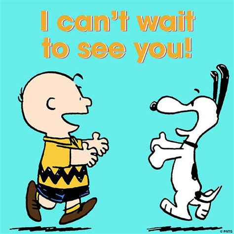 Can T Wait To See You Quotes by Peanuts On Quot I Can T Wait To See You Http T
