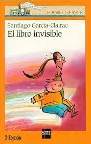 libro invisible el libro invisible de santiago garc 237 a clairac nuestro rinc 243 n de lectura