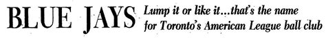 toronto star sports section blue jays lump it or like it this strange eventful history