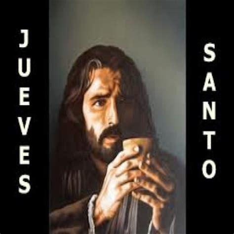 imagenes de el jueves santo im 225 genes de fel 237 z jueves santo con frases y mensajes