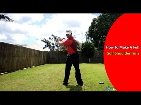 golf swing full shoulder turn how to make a full shoulder turn in the golf swing youtube