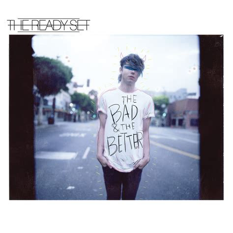 the better album review the ready set the bad the better idobi