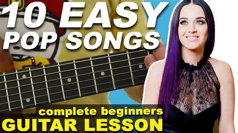 guitar tutorial for beginners youtube first easy guitar lesson for beginners 10 pop songs