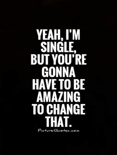 Single Quotes Im Single Www Pixshark Images Galleries With A Bite