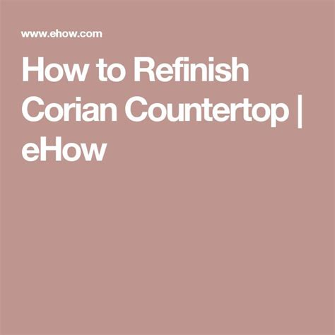 How To Refinish Corian Countertops 17 best ideas about corian countertops on